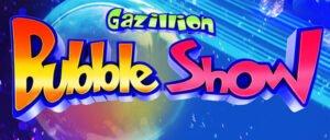 Biglietti per Gazillion Bubble Show a Broadway